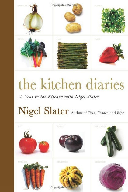 THE BOOK: The Kitchen Diaries, 2006, by Nigel Slater.