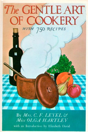 THE BOOK: The Gentle Art of Cookery, 1921, by by Mrs C.F. Leyel and Miss Olga Hartley.