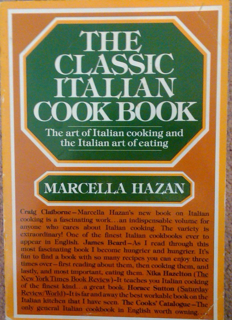 THE BOOK: The Classic Italian Cookbook, 1973, by Marcella Hazan.