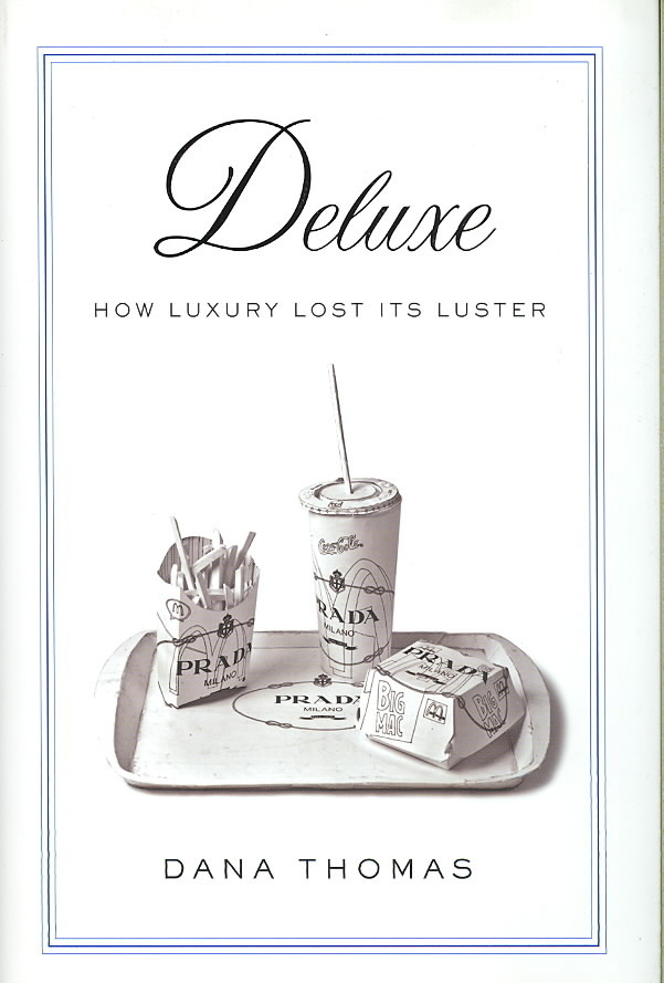 deluxe how luxury lost its luster Once luxury was available only to the rarefied and aristocratic world of old money and royalty it offered a history of tradition, superior quality, and a pampered buying experience.