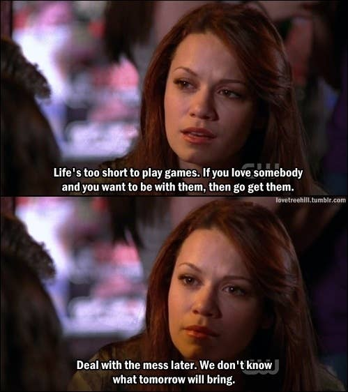 31 Of The Most Relatable One Tree Hill Quotes
