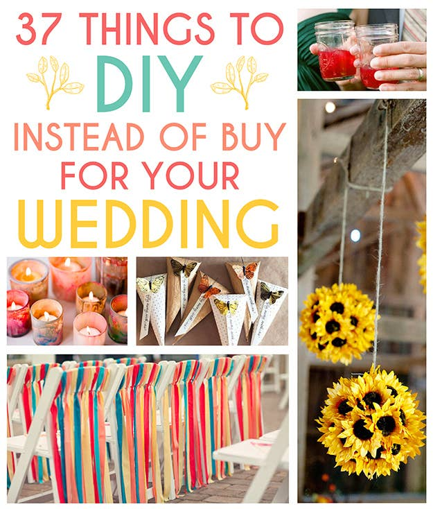 Diy Wedding Ideas: 37 Things To DIY Instead Of Buy For Your Wedding
