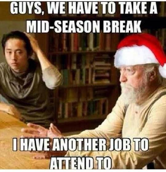 With Santa gone, TWD needs to bring in a new wise character. Maybe we'll get someone who resembles a mythical character, possibly the Easter Bunny? No. My friends and boyfriend are saying no. (I'll keep an eye out for giant rabbits anyway).