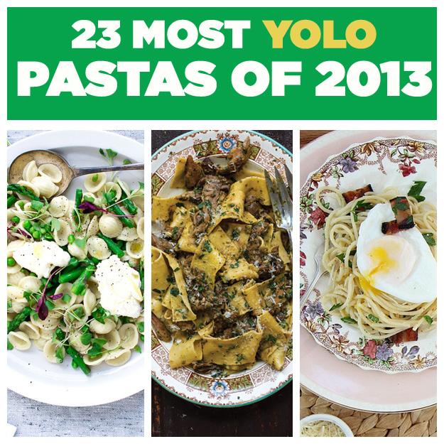 23 Most YOLO Pastas Of 2013