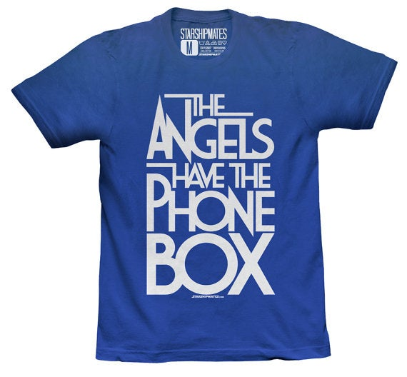 """The angels have the phonebox,"" that's my favourite, I've got that on a T-shirt."