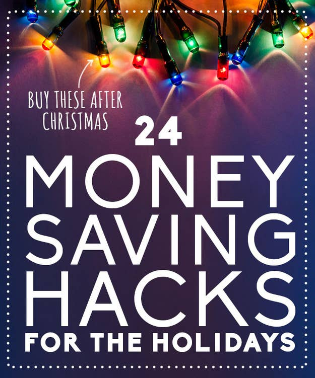 24 Money-Saving Hacks For The Holidays