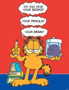 Don't tell me what to do, Garfield! Did you even graduate high school?