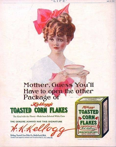 Masturbation was so not chic in the 1800s, and at the forefront of the anti-jacking off crusade was John Harvey Kelly. Kellogg believed foods that had a very plain flavor like his cereal could inhibit one's desire to pet the one-eyed trouser snake.
