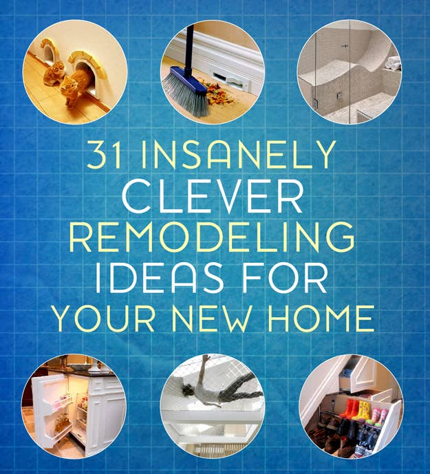 Insanely Clever Remodeling Ideas For Your New Home