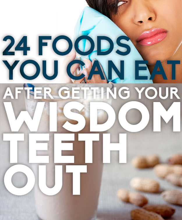 Foods To Eat After Getting Your Wisdom Teeth Out