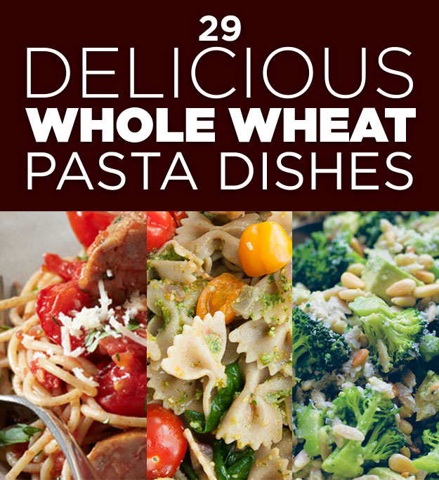 28 Delicious Whole Wheat Pasta Dishes