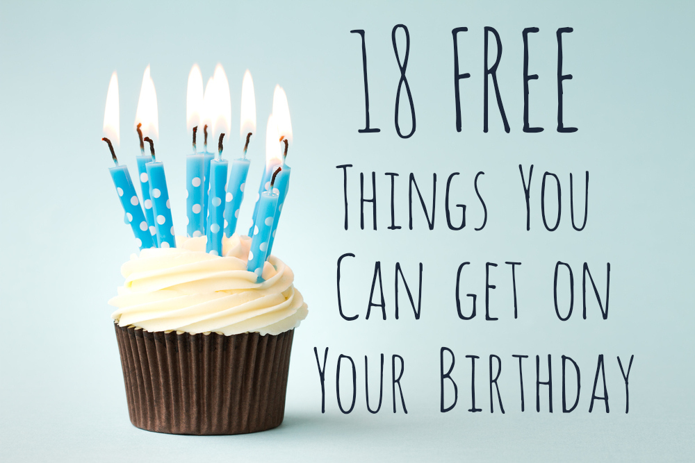 18 Free Things You Can Get On Your Birthday