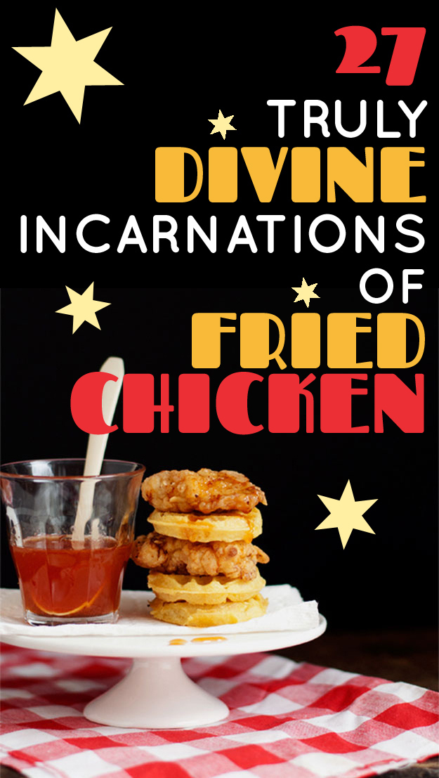 27 Truly Divine Incarnations Of Fried Chicken
