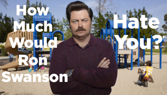 How Much Would Ron Swanson Hate You?