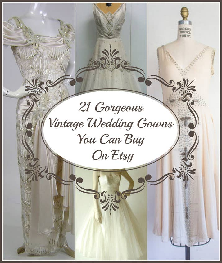 21 Gorgeous Vintage Wedding Gowns You Can Buy On Etsy