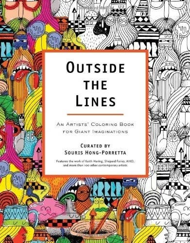Outside The Lines An Artists Coloring Book For Giant Imaginations By Souris Hong Porretta