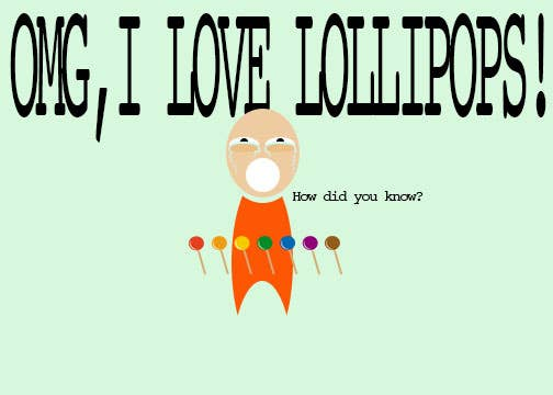 Everyone loves lollipops.