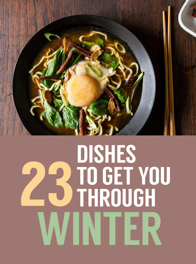 23 Dishes To Get You Through The Rest Of Winter