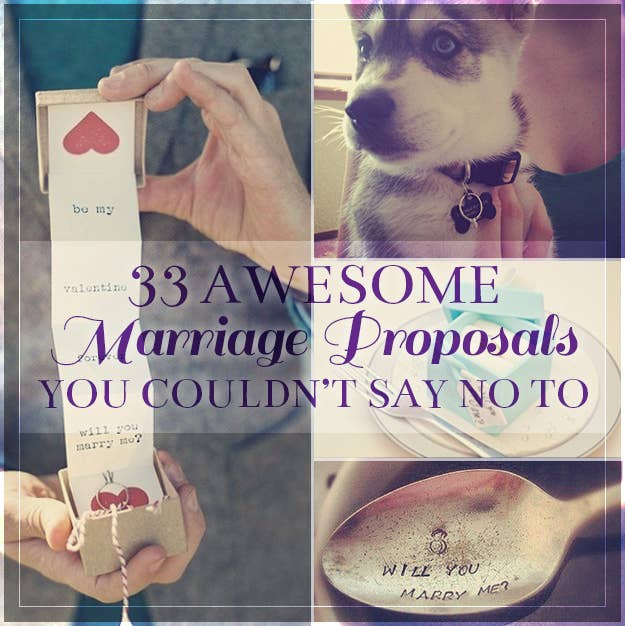 33 Awesome Marriage Proposals You Couldnt Say No To