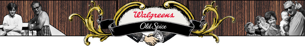 Old Spice + Walgreens