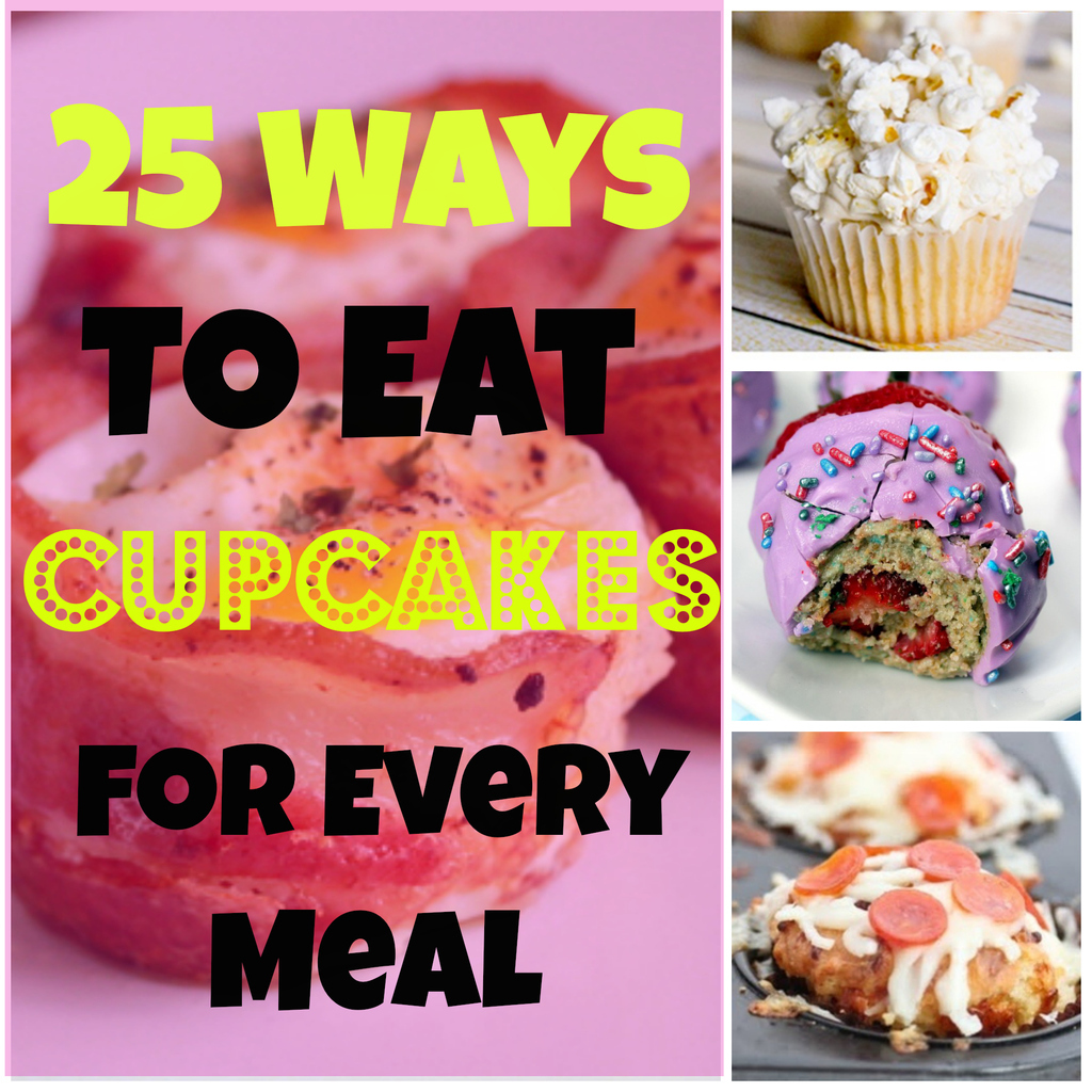 25 Ways To Eat Cupcakes For Every Meal