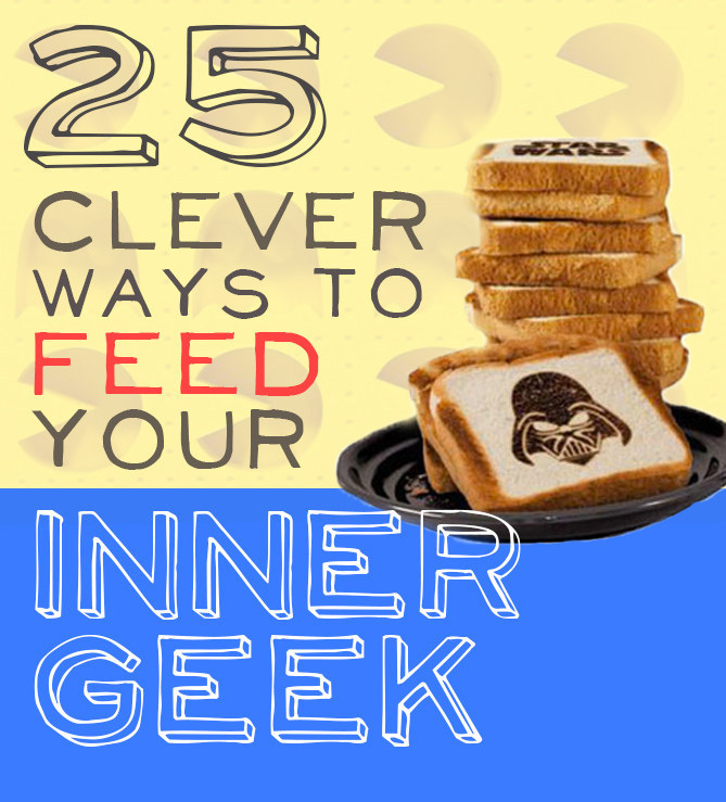 25 Clever Ways To Feed Your Inner Geek