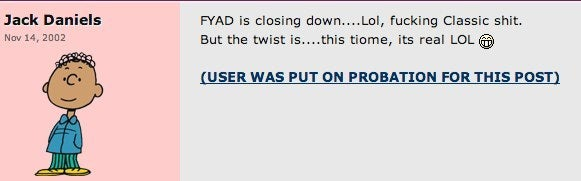 A post on Something Awful's messageboards lamenting popular board FYAD had been shut down.