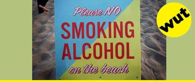 Don't smoke that alcohol here, kids. (Seriously though—don't try to smoke alcohol, that does not make sense.) Plus 19 other highly questionable signs. - [OpposingViews]