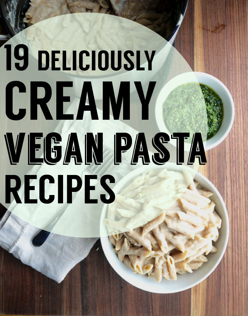 Vegan creamy pasta recipes