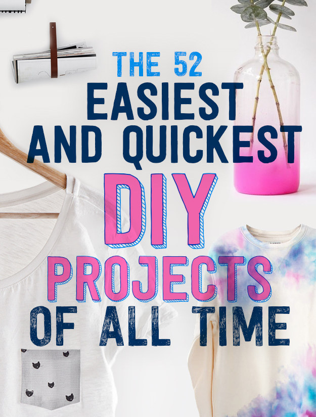 the 52 easiest and quickest diy projects of all time rh buzzfeed com