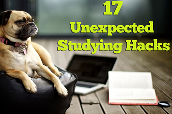 17 Unexpected Studying Hacks