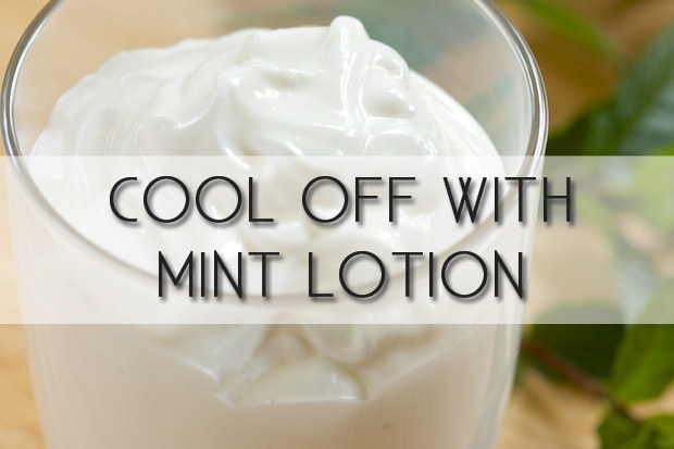 Beat the heat with mint lotion.