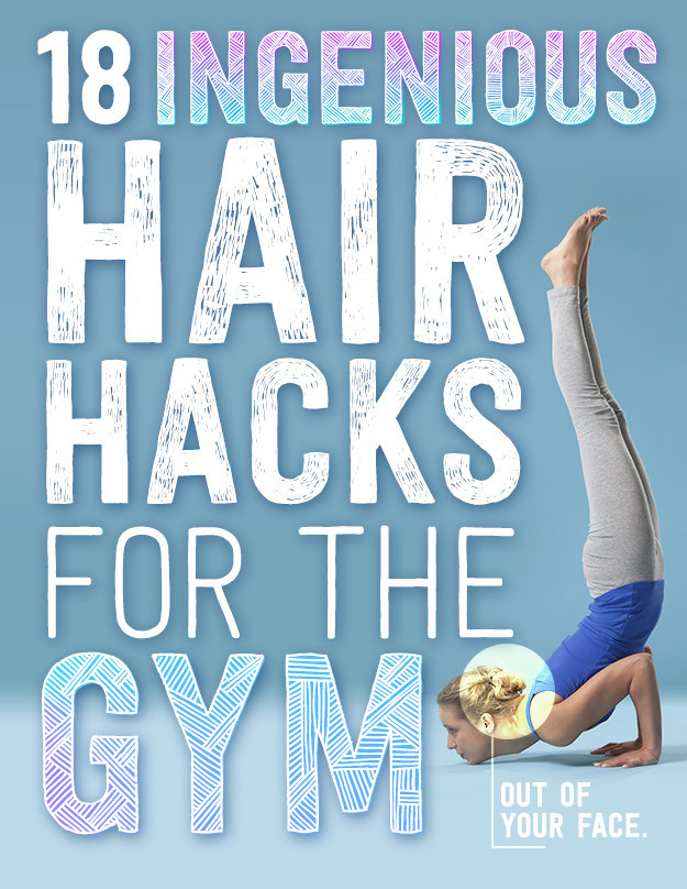 Cute Gym Hairstyles For Long Hair : Ingenious hair hacks for the gym