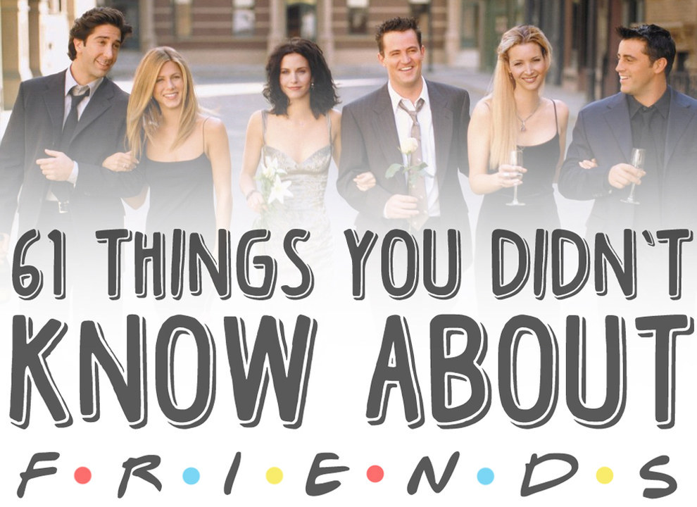 61 Things You Probably Didn 39 T Know About Friends