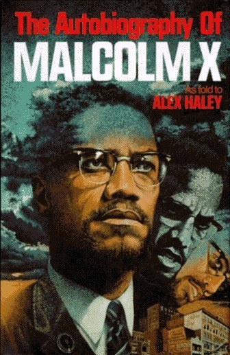 literary interpretation malcolm x autobiography haley The the autobiography of malcolm x community note includes contains biographies of malcolm x and alex haley, literature the autobiography of malcolm.