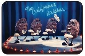 Originally created by The California Raisin Advisory Board, (Yes, there is such a thing) these anthropomorphized shriveled grapes singing Motown hits quickly outgrew their commercial success. They went on to have their own primetime special, Saturday morning cartoon and Nintendo game modeled after them.