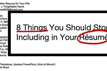 8 Things You Should Stop Including In Your Resume