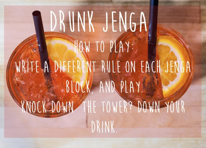Write a different rule on each Jenga block, and play. Knock down the tower? Down your drink.