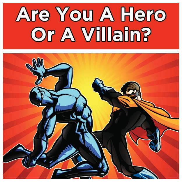 Are You A Hero Or Villain
