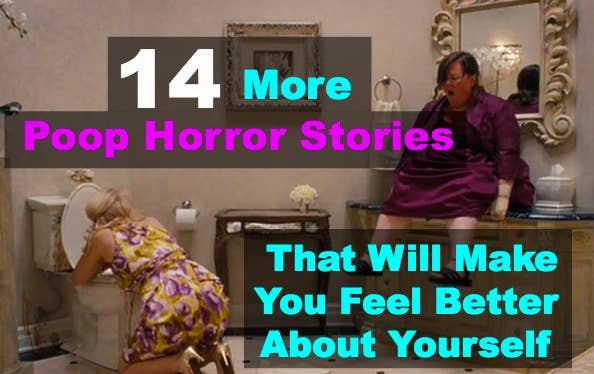 14 Poop Horror Stories That Will Make You Feel Better About Yourself