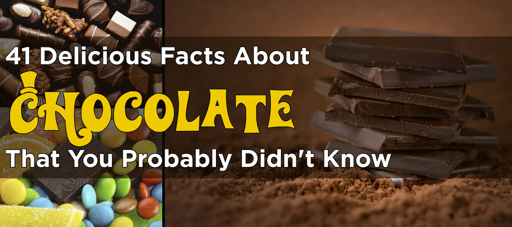 41 Delicious Facts About Chocolate That You Probably Didn't Know