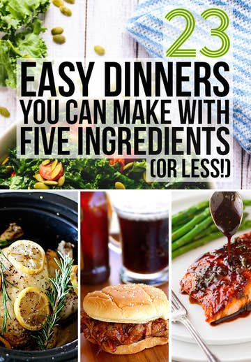 23 Easy Five Ingredient Dinner Recipes