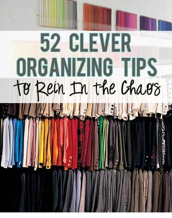 Organizing Tips Unique 52 Meticulous Organizing Tips To Rein In The Chaos Decorating Inspiration
