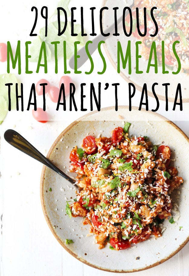 29 Things Vegetarians Can Make For Dinner That Aren T Pasta