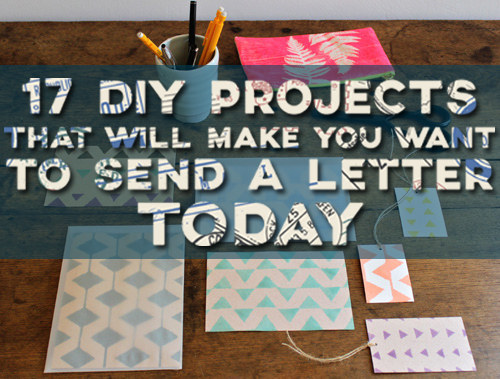 17 DIY Stationery Projects That Will Make You Want To Write A Letter