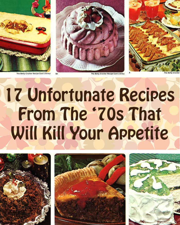 17 Upsetting Recipes From The 70s That Will Kill Your Appetite