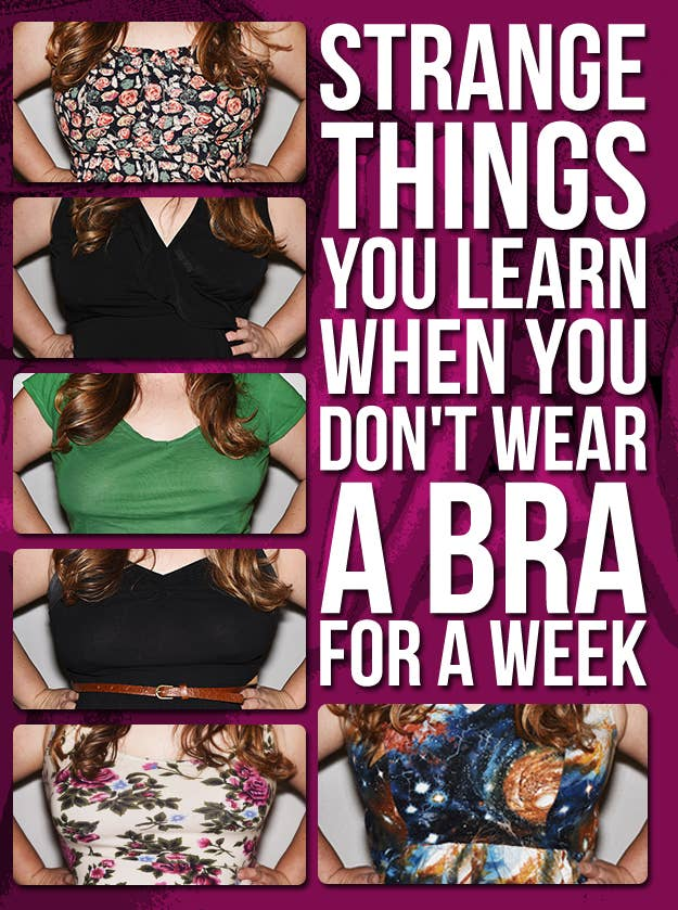 11efea6ad Strange Things You Learn When You Don t Wear A Bra For A Week