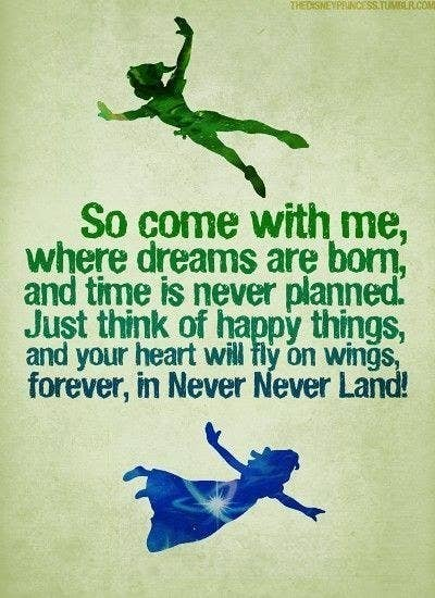 16 Peter Pan Quotes That Will Make You Never Want To Grow Up
