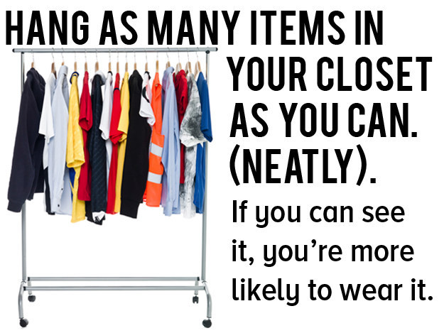 Hang the items you want to keep in your closet neatly so you can see everything you own at a glance.