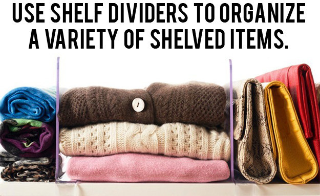 Maximize shelf space and be super organized by using shelf dividers.